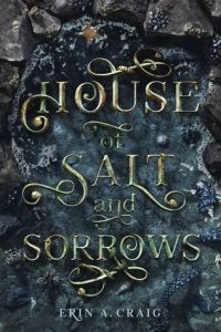 cover for House of Salt and Sorrows