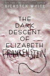 Dark Descent of Elizabeth Frankenstein cover