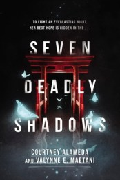 Cover for Seven Deadly Shadows by Courtney Alameda and Valynne E. Maetani