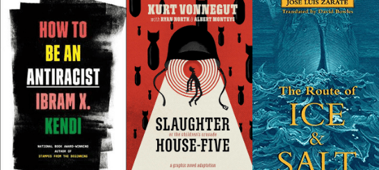 How to be an Antiracist, Slaughterhouse Five graphic novel, The Route of Ice and Salt