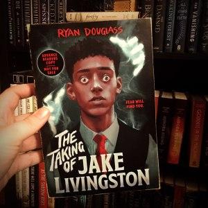 ARC of The Taking of Jake Livingston by Ryan Douglass