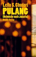 Leila S. Chudori: »Pulang (Heimkehr nach Jakarta)«