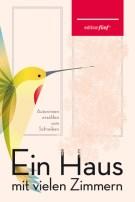 »Ein Haus mit vielen Zimmern. Autorinnen erzählen vom Schreiben«
