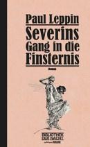 Paul Leppin: »Severins Gang in die Finsternis«