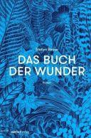Stefan Beuse: »Das Buch der Wunder«, mairisch.