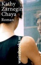 Kathy Zarnegin: »Chaya«, weissbooks.w.