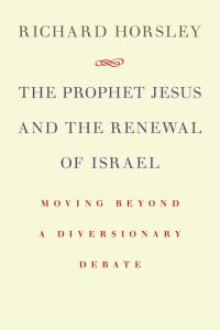 Horsley, The Prophetic Jesus