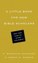 Randolph Richards, Joseph R. Dodson, A Little Book for New Bible Scholars