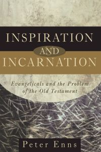 Enns Inspiration and Incarnation