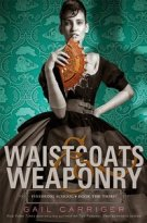 Waistcoats & Weaponary by Gail Carriger