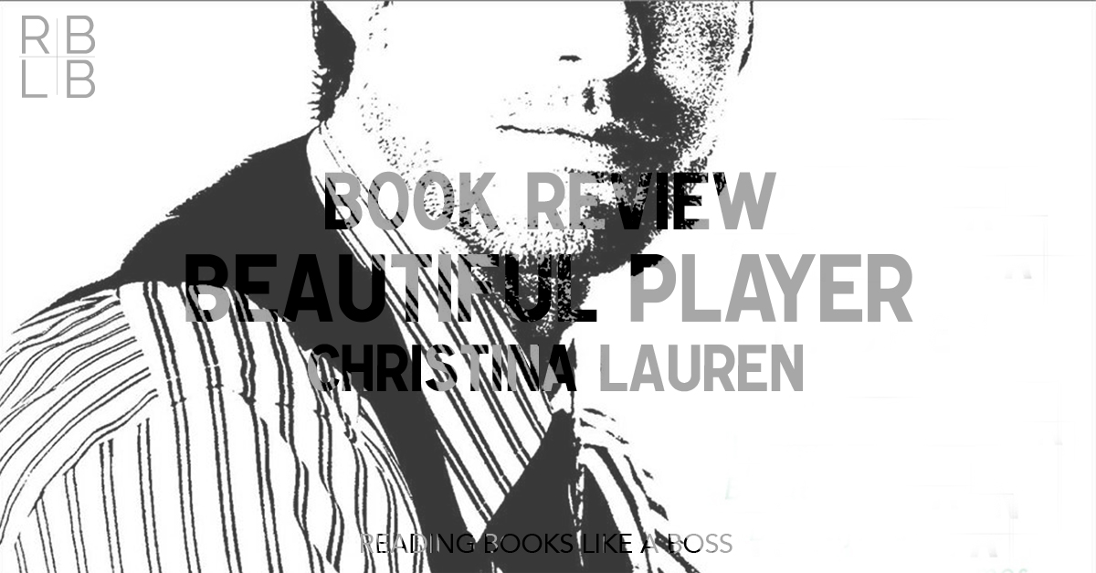 Book Review — Beautiful Player by Christina Lauren