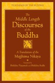 Majjhima Nikaya Middle Length Discourses of the Buddha by Bhikkhu Bodhi Reading
