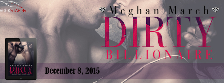 Review & Excerpt ♥ Dirty Billionaire by Meghan March