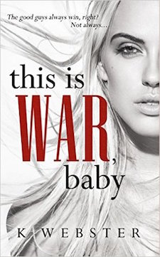 Review ♥ This Is War, Baby by K. Webster