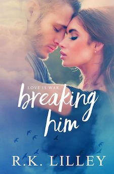 Review ♥ Breaking Him by R.K. Lilley