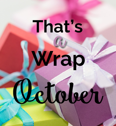 That's a Wrap! October 2017