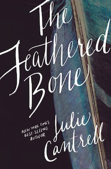 Review ♥ The Feathered Bone by Julie Cantrell