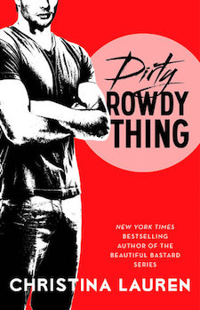 Audiobook Review ♥ Dirty Rowdy Thing by Christina Lauren