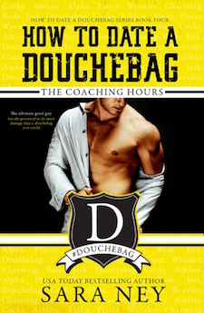 Blog Tour & Review ♥ How to Date a Douchebag: The Coaching Hours by Sara Ney