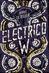 Herve Le Tellier- Electrico W