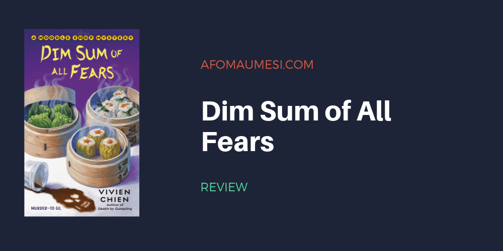 dim sum of all fears book review