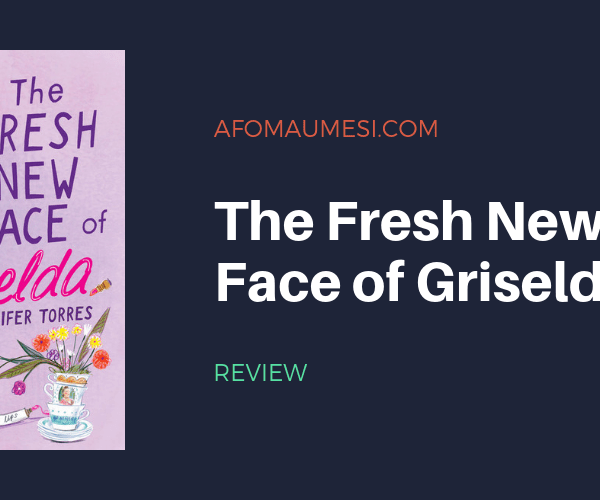 REVIEW| The Fresh New Face of Griselda