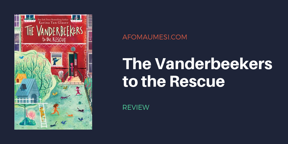 the vanderbeekers to the rescue review