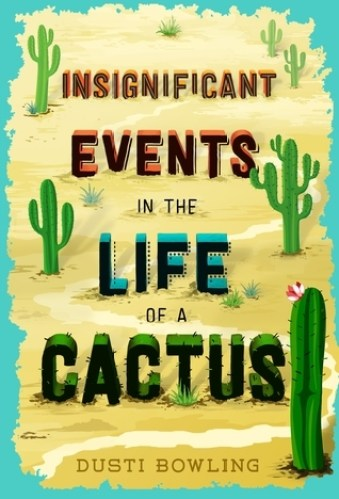 Insignificant Events in the Life of a Cactus - Best Books for Fifth Graders