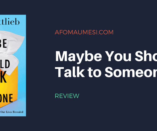 Review | Maybe You Should Talk to Someone