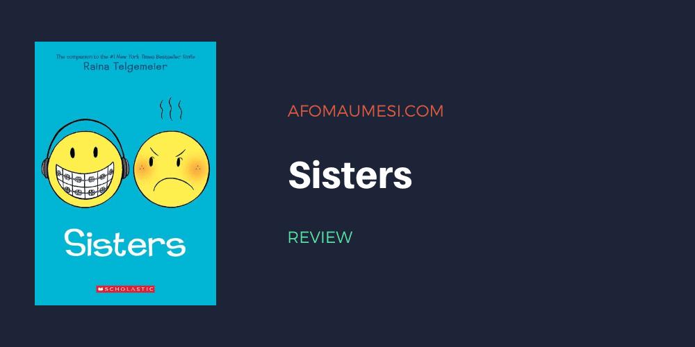 sisters - raina telgemeier review