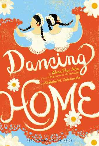 Dancing Home by Alma Flor Ada - best latino middle-grade books