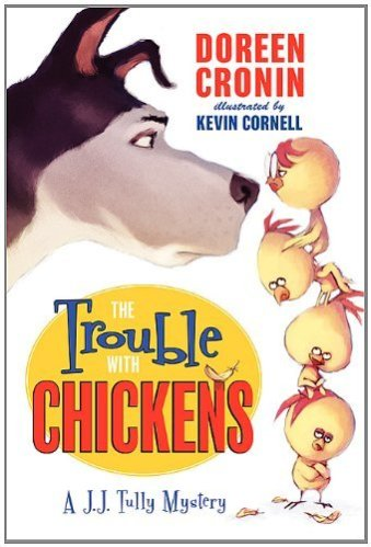 Chapter Books for Second Graders - The Trouble with Chickens: A J.J. Tully Mystery (J.J. Tully Mysteries)