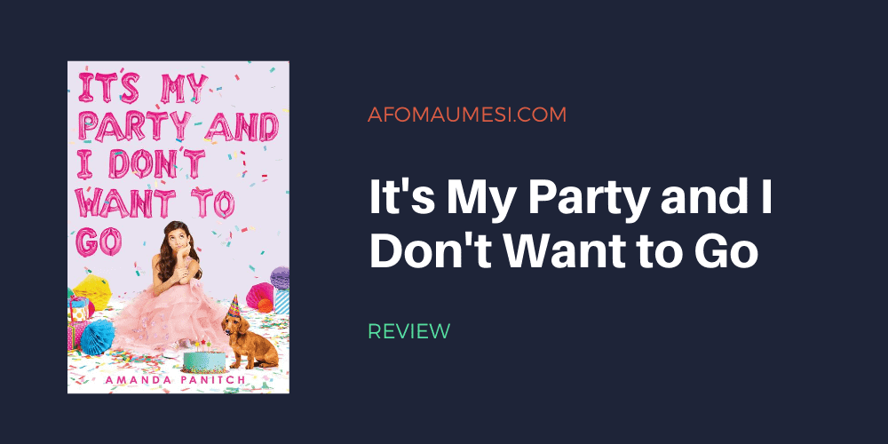 It's My Party and I Don't Want to Go - book review