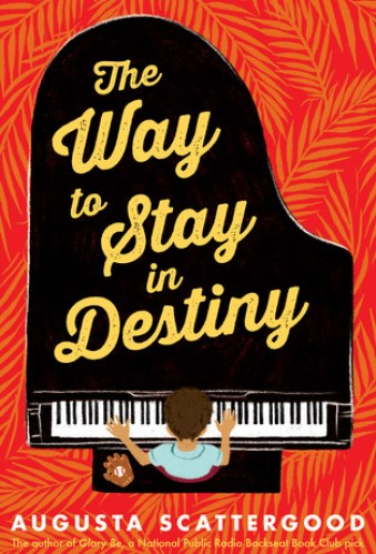 best middle-grade books about music and musical theater - the way to stay in destiny by augusta scattergood
