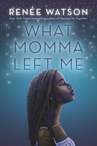 what momma left me - Renée Watson