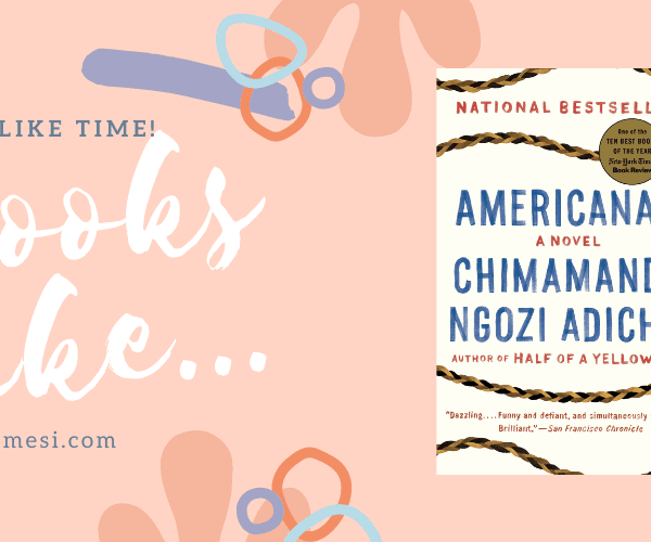 10 Books Like… Americanah