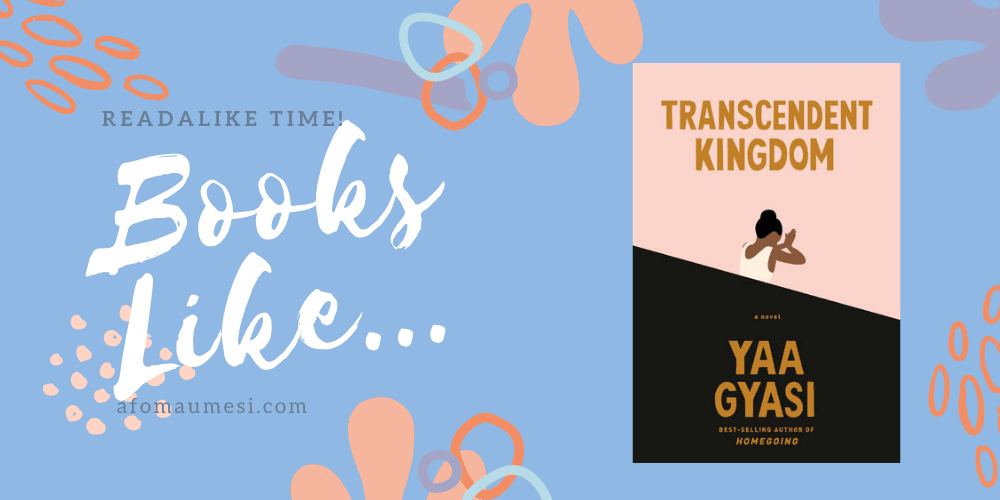books like Transcendent Kingdom