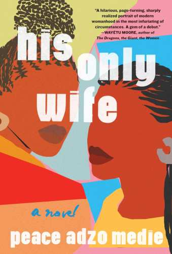 his only wife - peace adzo medie