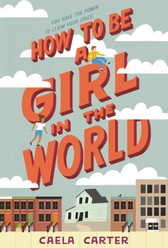 2020 middle-grade and chapter books - summer and fall how to be a girl in the world
