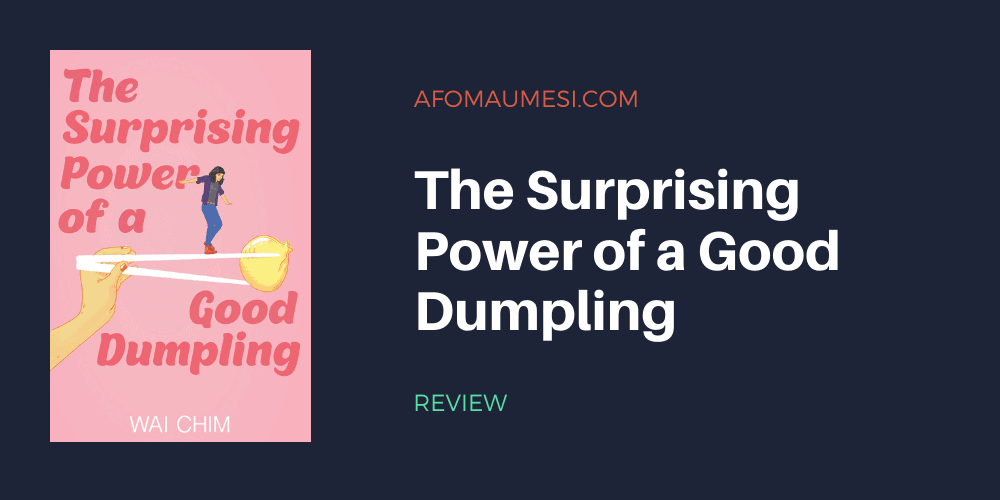 The Surprising Power of a Good Dumpling book review