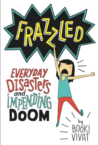 Frazzled: Everyday Disasters and Impending Doom - Best Funny Middle-Grade Books
