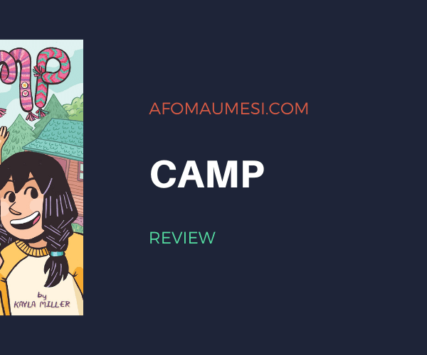 Graphic Novel Review: Camp by Kayla Miller