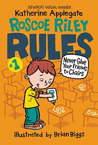 Roscoe Riley Rules #1: Never Glue Your Friends to Chairs - Best Early Chapter Books for Boys (Ages 6-10)