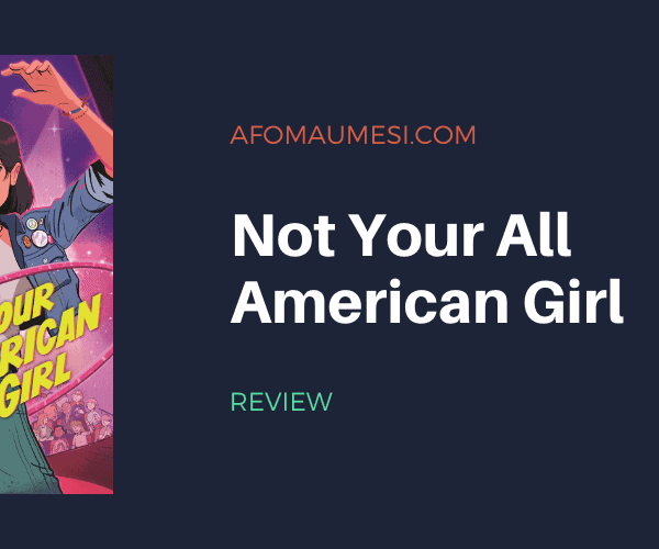 Review   Not Your All American Girl