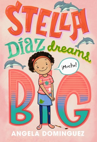 Stella Diaz Dreams Big - Middle-Grade Books to Read in 2021