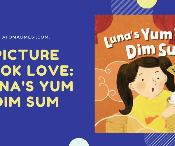 Picture Book Friday: Luna's Yum Yum Dim Sum