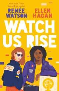 watch us rise renee watson , ellen hagan