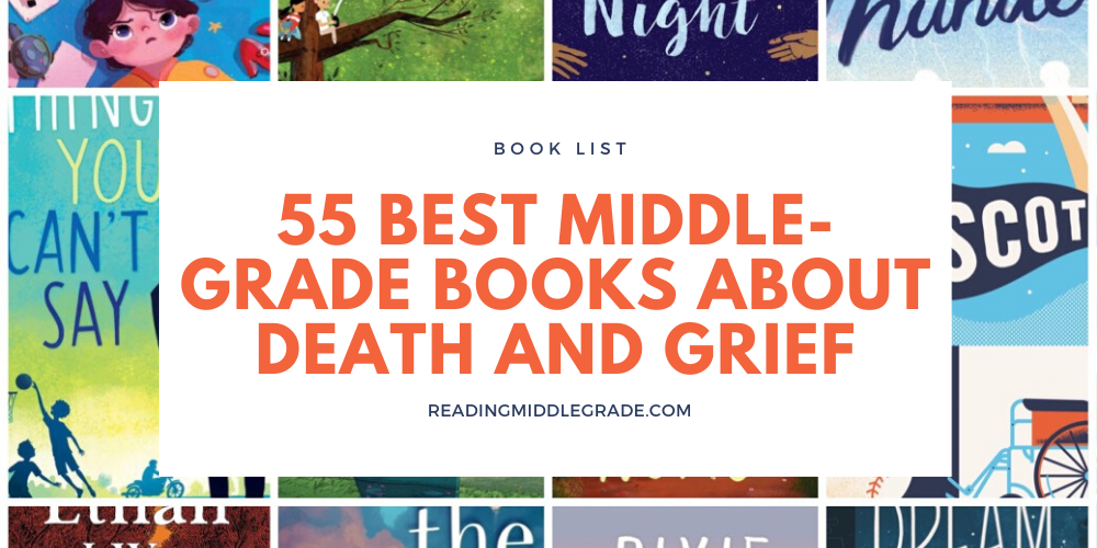 55 Best Middle-Grade Books About Death and Grief