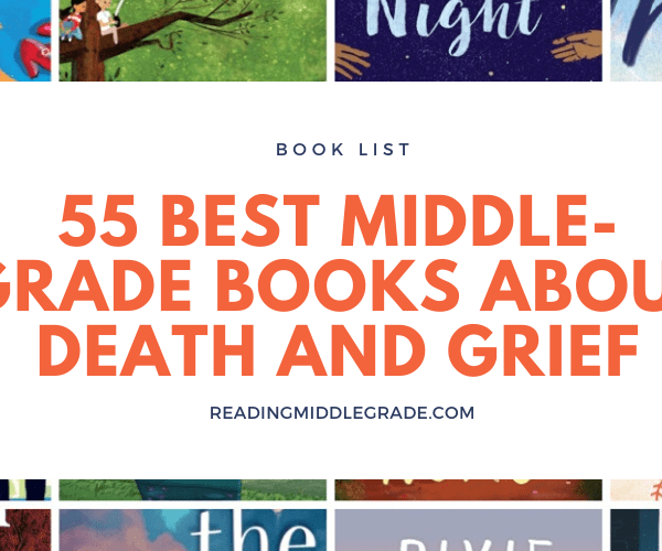 55 Middle-Grade Books About Death and Grief