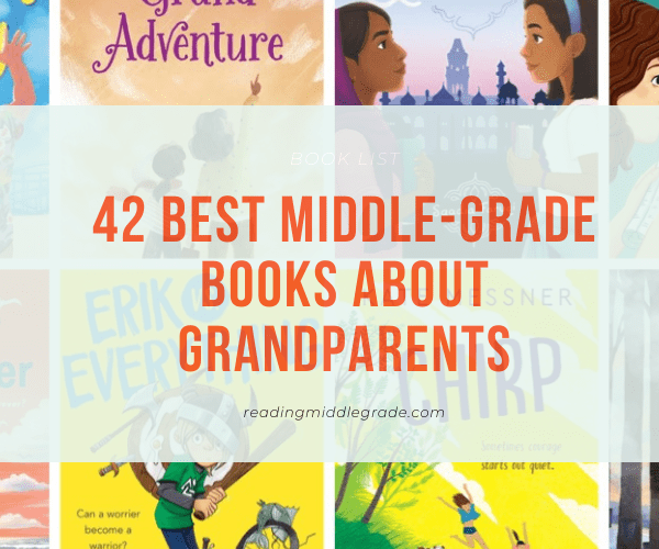 42 Best Middle-Grade Books About Grandparents